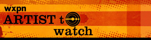 XPN Artist to Watch