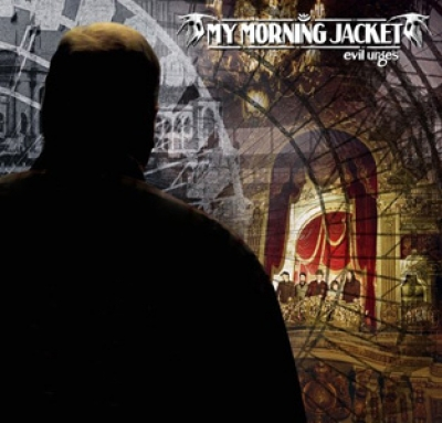 My Morning Jacket - Evil Urges - A.T.O.