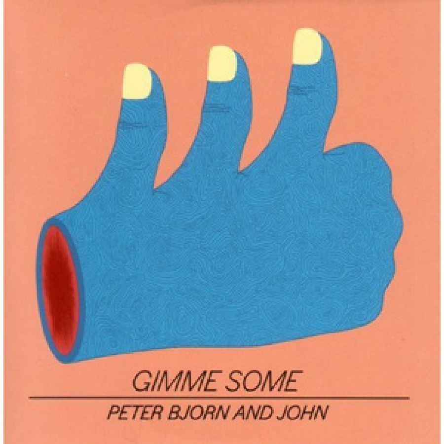 Peter Bjorn and John - Gimme Some - Almost Gold/Startime
