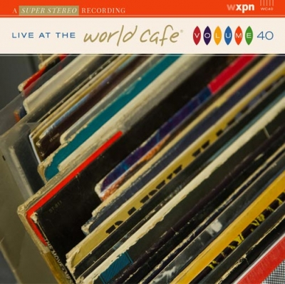 Live At The World Cafe Volume 40