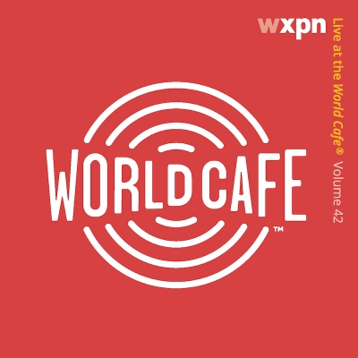 Live At The World Cafe Volume 42
