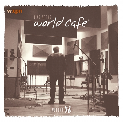 Live At The World Cafe Volume 38