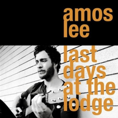 Amos Lee - Last Days at the Lodge - Blue Note