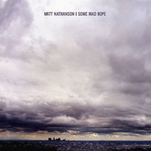 Matt Nathanson - Some Mad Hope - Vanguard
