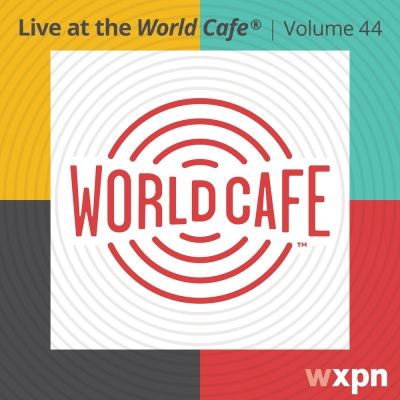Live At The World Cafe Volume 44