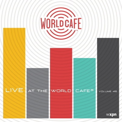 Live At The World Cafe Volume 46