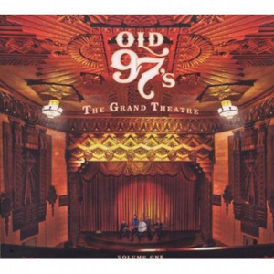 Old 97's - The Grand Theatre, Volume 1 - New West